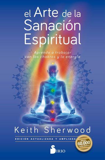 El arte de la sanación espiritual - Aprende a trabajar con los chakras y su energía - cover