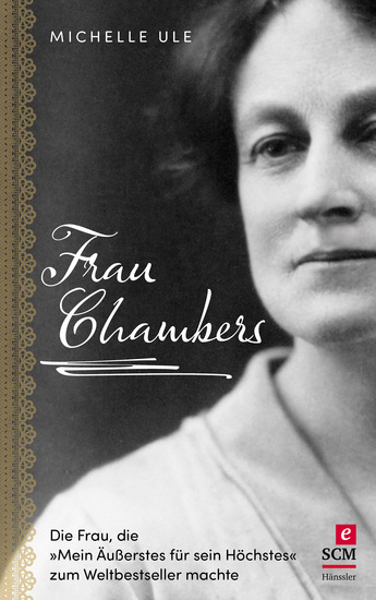 """Frau Chambers - Die Frau die """"Mein Äußerstes für sein Höchstes"""" zum Weltbestseller machte - cover"""