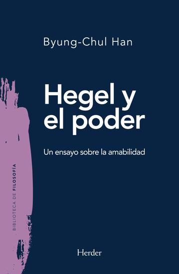 Hegel y el poder - Un ensayo sobre la amabilidad - cover