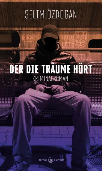 Der die Träume hört - Kriminalroman - cover