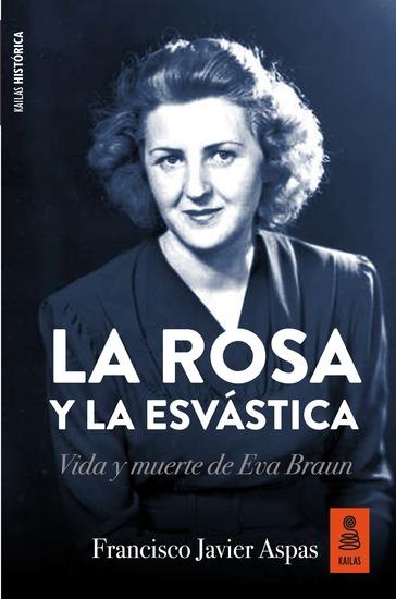 La rosa y la esvástica - Vida y muerte de Eva Braun - cover