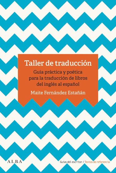 Taller de traducción - Guía práctica y poética para la traducción de libros del inglés al español - cover