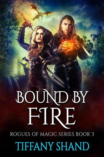 Bound By Fire - Rogues of Magic Series #3 - cover