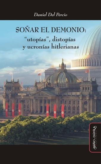 """Soñar el demonio - """"Utopías"""" distopías y ucronías hitlerianas - cover"""