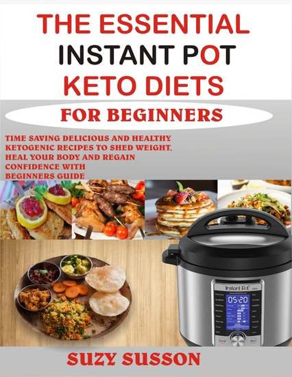 The Essential Instant Pot Keto Diets for Beginners - cover