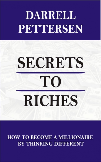 Secrets to Riches - How to Become a Millionaire by Thinking Different - cover