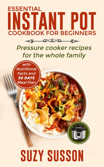 Essential Instant Pot Cookbook for Beginners - Pressure Cooker Recipes for the Whole Family - cover