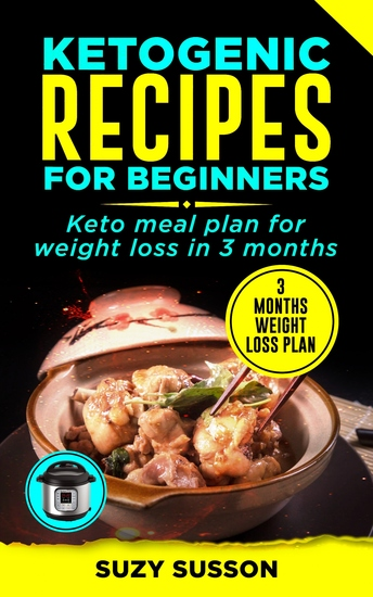 Ketogenic Recipes - Keto Meal Plan for Weight Loss in 3 Months - cover