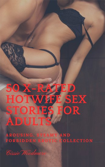 50 X-Rated Hotwife Sex Stories for Adults - Arousing Steamy and Forbidden Erotic Collection - cover