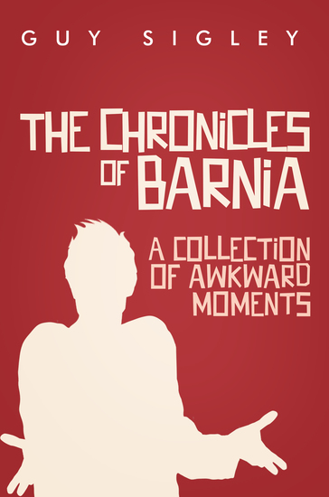 The Chronicles of Barnia - A collection of Awkward Moments - cover