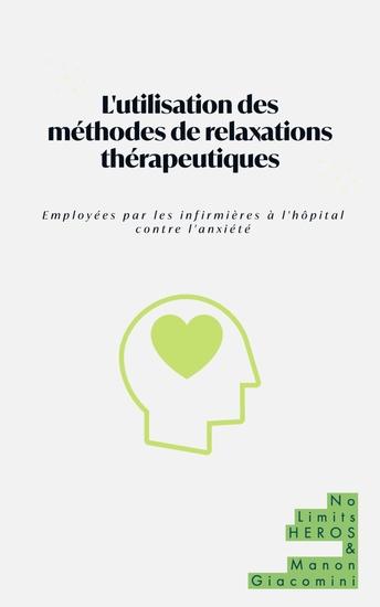 L'utilisation des méthodes de relaxations thérapeutiques - Employées par les infirmières à l'hôpital contre l'anxiété - cover