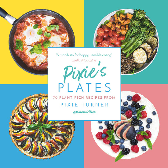 Pixie's Plates - 70 Plant-focussed Recipes from Pixie Turner - cover
