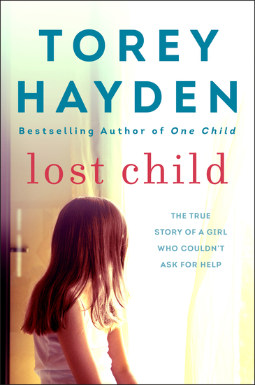 Lost Child - The True Story of a Girl Who Couldn't Ask for Help - cover