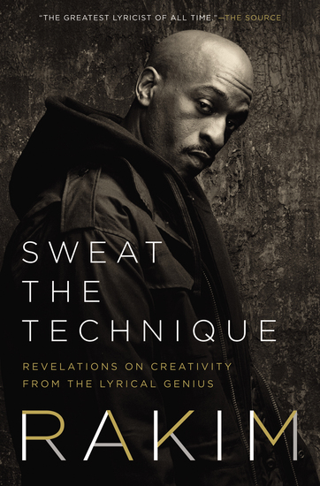 Sweat the Technique - Revelations on Creativity from the Lyrical Genius - cover