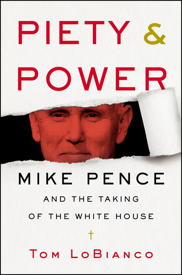 Piety & Power - Mike Pence and the Taking of the White House - cover