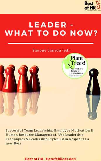 Leader - What To Do Now? - Successful Team Leadership Employee Motivation & Human Resource Management Use Leadership Techniques & Leadership Styles Gain Respect as a new Boss - cover