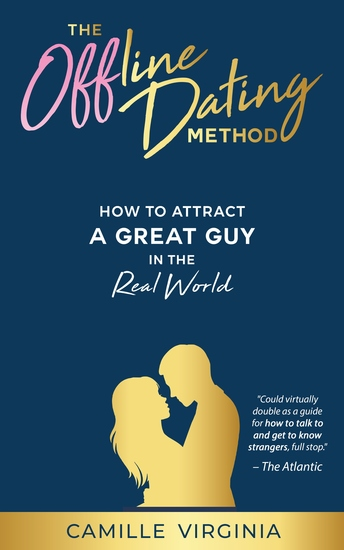 The Offline Dating Method - How to Attract a Great Guy in the Real World - cover