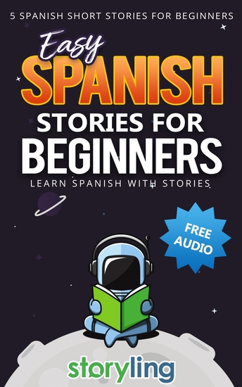 Easy Spanish Stories For Beginners - 5 Spanish Short Stories For Beginners (With Audio) - cover