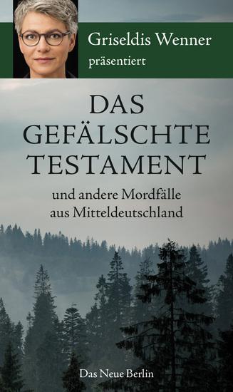 Das gefälschte Testament und andere Mordfälle aus Mitteldeutschland - cover