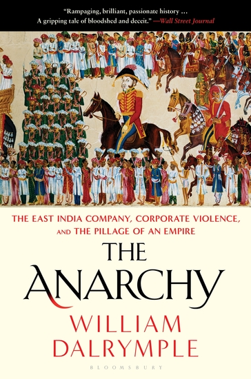 The Anarchy - The East India Company Corporate Violence and the Pillage of an Empire - cover