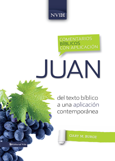 Comentario bíblico con aplicación NVI Juan - Del texto bíblico a una aplicación contemporánea - cover