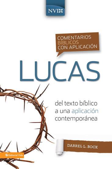 Comentario bíblico con aplicación NVI Lucas - Del texto bíblico a una aplicación contemporánea - cover