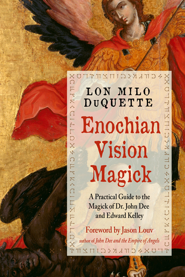 Enochian Vision Magick - A Practical Guide to the Magick of Dr John Dee and Edward Kelley - cover