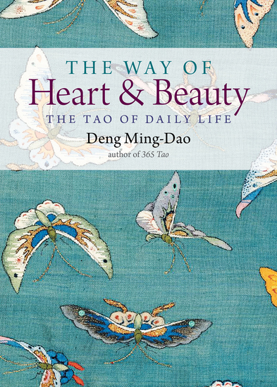 The Way of Heart and Beauty - The Tao of Daily Life - cover