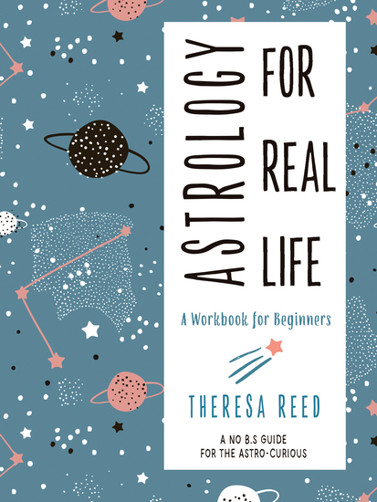Astrology for Real Life - A Workbook for Beginners (A No BS Guide for the Astro-Curious) - cover