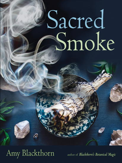 Sacred Smoke - Clear Away Negative Energies and Purify Body Mind and Spirit - cover