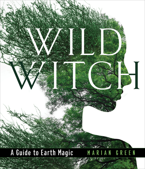 Wild Witch - A Guide to Earth Magic - cover