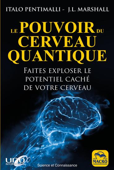 Le pouvoir du cerveau quantique - Faites exploser le potentiel caché de votre cerveau - cover