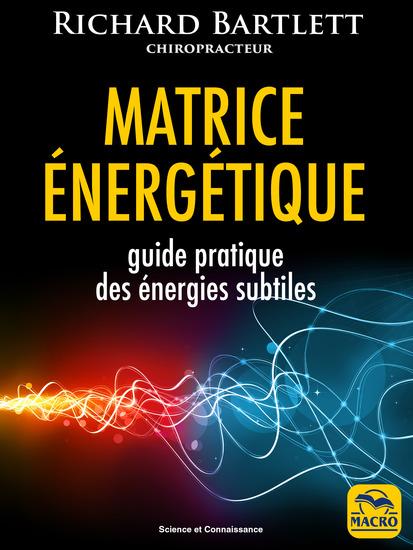 Matrice énergétique - Guide pratique des énergies subtiles - cover