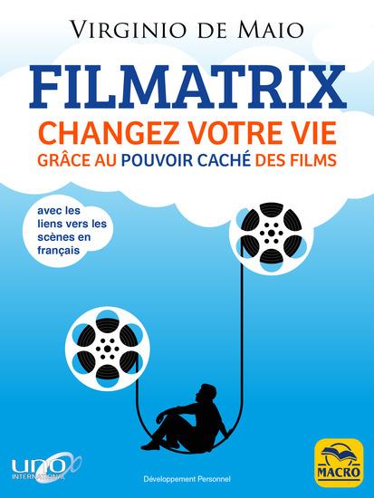 Filmatrix - Changez votre vie grâce au pouvoir caché des films - cover