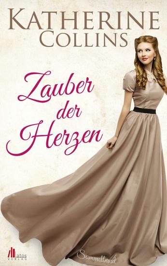 Zauber der Herzen: Historische Romane Sammelband - cover