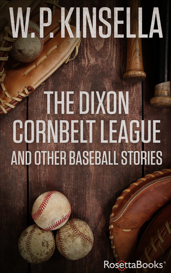 The Dixon Cornbelt League and Other Baseball Stories - cover