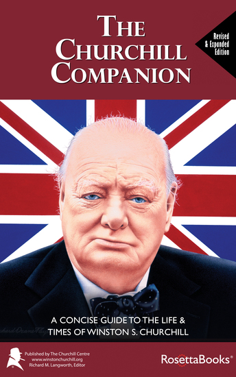 The Churchill Companion - A Concise Guide to the Life & Times of Winston S Churchill - cover