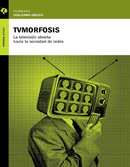 TVMorfosis - La televisión abierta hacia la sociedad de redes - cover