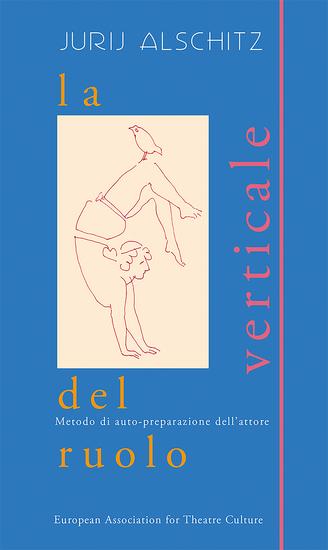 La Verticale del Ruolo - Metodo di auto-preparazione dell'attore - cover