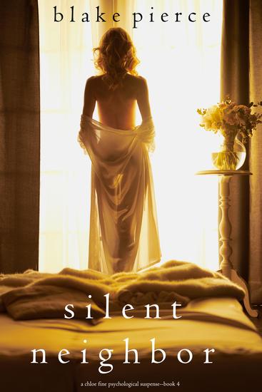 Silent Neighbor (A Chloe Fine Psychological Suspense Mystery—Book 4) - cover