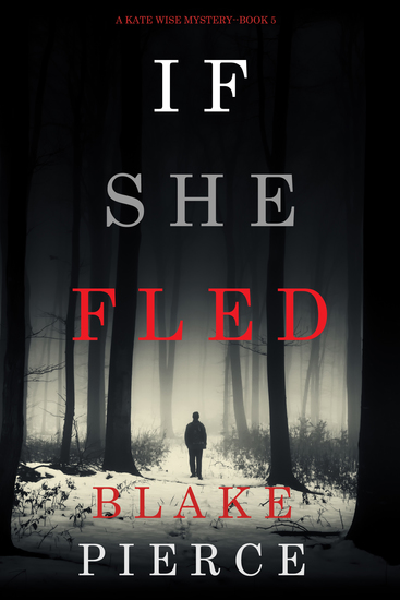 If She Fled (A Kate Wise Mystery—Book 5) - cover
