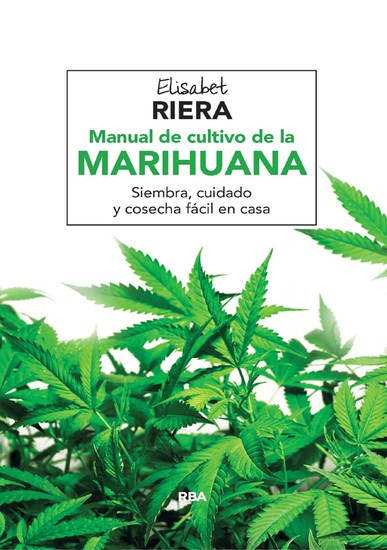 Manual de cultivo de la marihuana - Para vivir una vida larga y saludable - cover