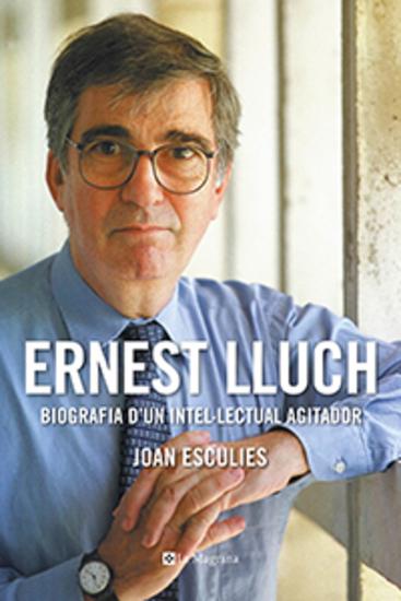 Ernest Lluch - Biografia d'un intel·lectual agitador - cover