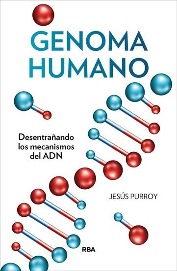 Genoma humano - Desentrañando los mecanismos del ADN - cover