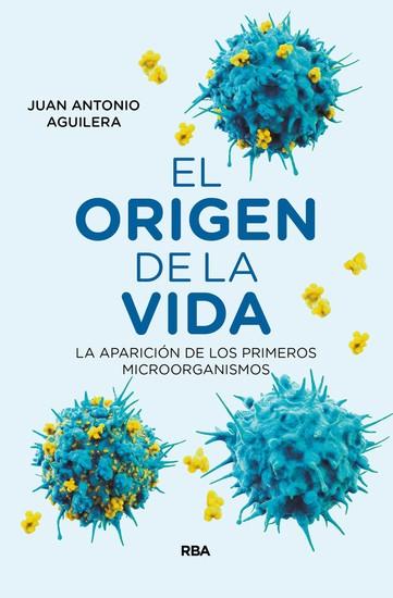 El origen de la vida - La aparición de los primeros microorganismos - cover