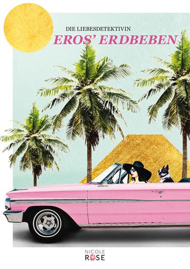Die Liebesdetektivin Band 1: Eros' Erdbeben - Roman - cover