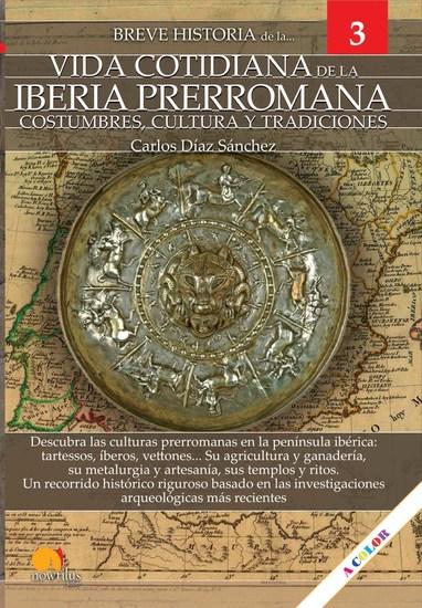 Breve historia de la vida cotidiana de la Iberia prerromana - Costumbres cultura y tradiciones - cover