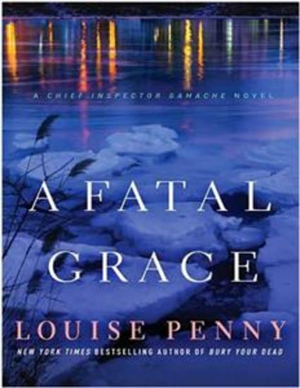 A Fatal Grace - A Chief Inspector Gamache Novel - cover