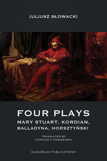 Four Plays - Mary Stuart Kordian Balladyna Horsztyński - cover