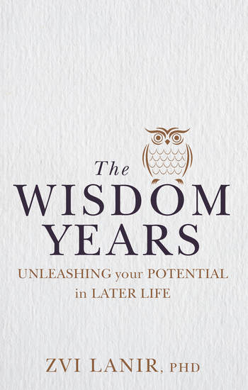 The Wisdom Years - Unleashing Your Potential in Later Life - cover